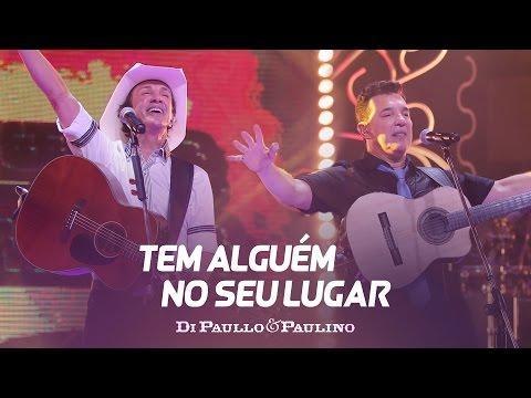 """Di Paullo & Paulino - Tem Alguém no Seu Lugar - """"DVD Não Desista"""""""