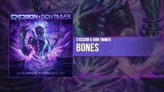 Excision & Dion Timmer - Bones ( Audio)