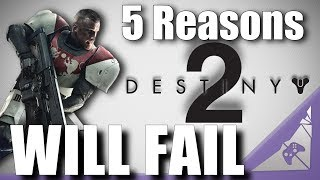 5 Reasons Destiny 2 Might FLOP