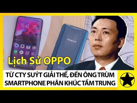 Lịch Sử OPPO - Từ Công Ty Suýt Giải Thể, Đến Ông Trùm Smartphone Phân Khúc Tầm Trung