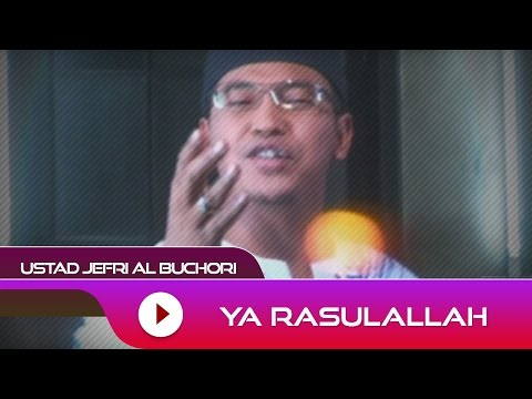 Ustad Jefri Al Buchori - Ya Rosulullah | Official Video