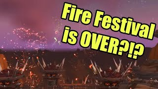 WoW Leveling Ep 158: Fire Festival is Over ALREADY?!?