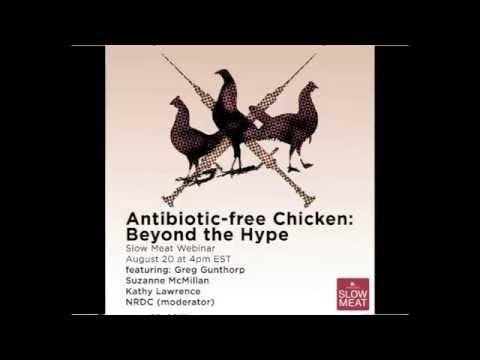 Antibiotic-free Chicken, Beyond the Hype - Slow Meat webinar series: