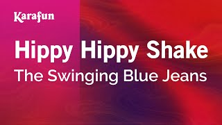 Karaoke Hippy Hippy Shake - The Swinging Blue Jeans *