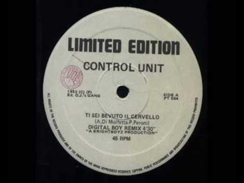 Control Unit  - Ti Sei Bevuto Il Cervello (Digital Boy rmx)