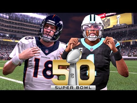 Super Bowl 50 2016 Denver Broncos vs Carolina Panthers - Madden NFL 16