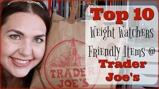 My Top 10 Weight Watchers Friendly Items At Trader Joe