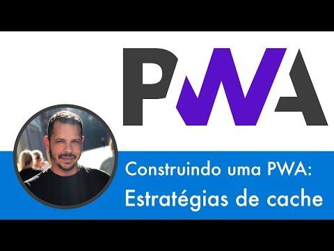 Curso PWA #14 - Estratégias de cache para PWA