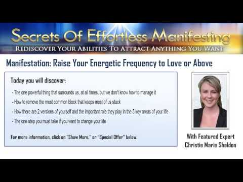 Manifestation: Raise Your Energetic Frequency to Love or Above