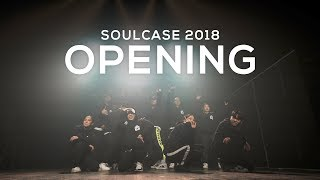 OPENING (All Choreographers) | SOULCASE 2018