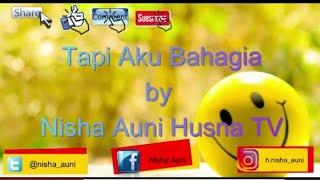 tapi aku bahagia by nisha auni husna with rega bersamamu
