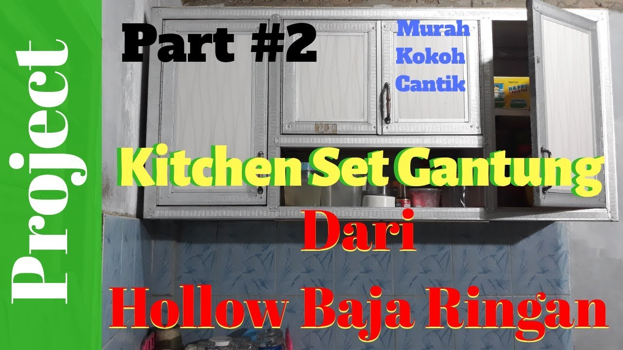 Membuat Kitchen Set Gantung Dari Hollow Baja Ringan Part 2 How To Make A Kitchen Cabinet Youtube