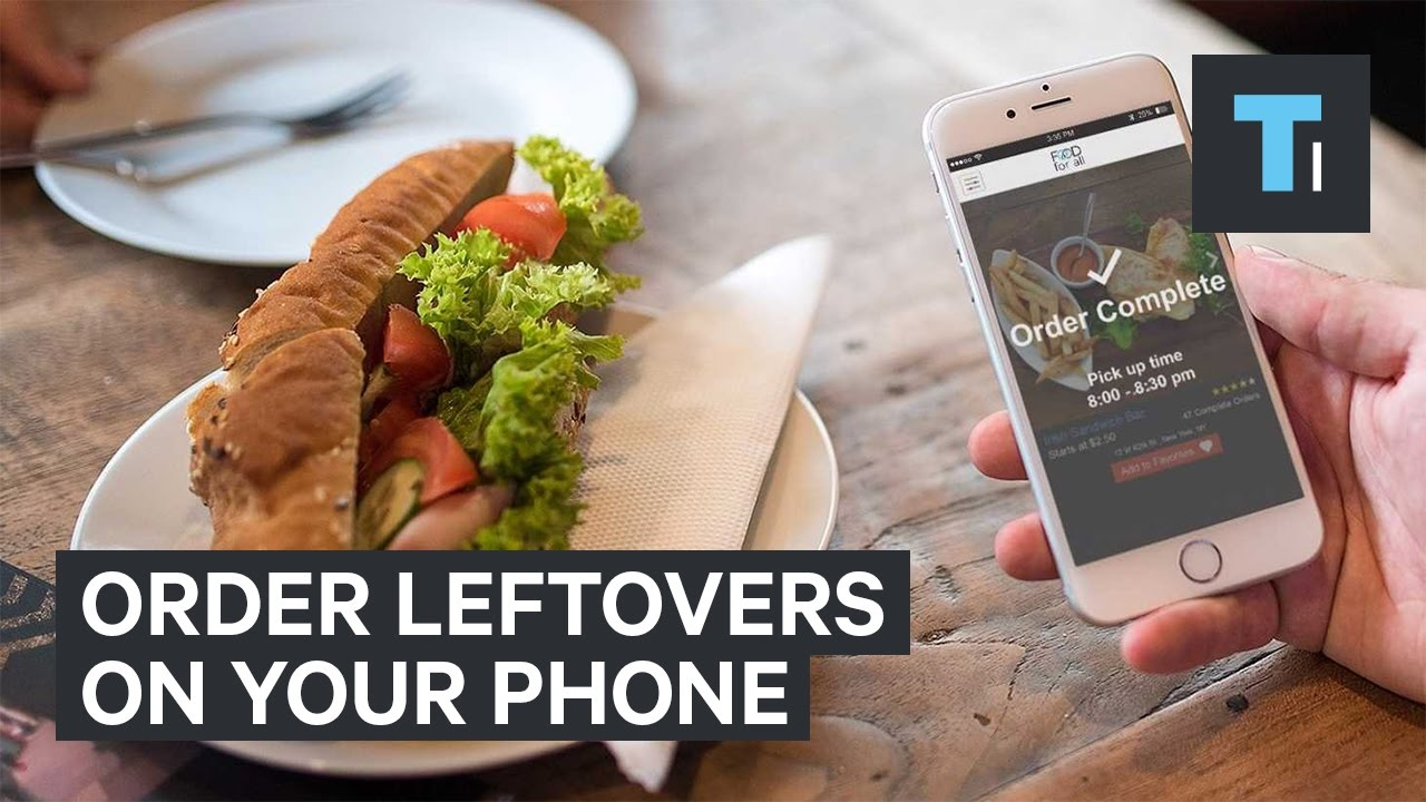 An App That Lets Users Order Leftover Food From Restaurants Youtube