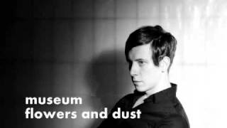 museum   flowers and dust
