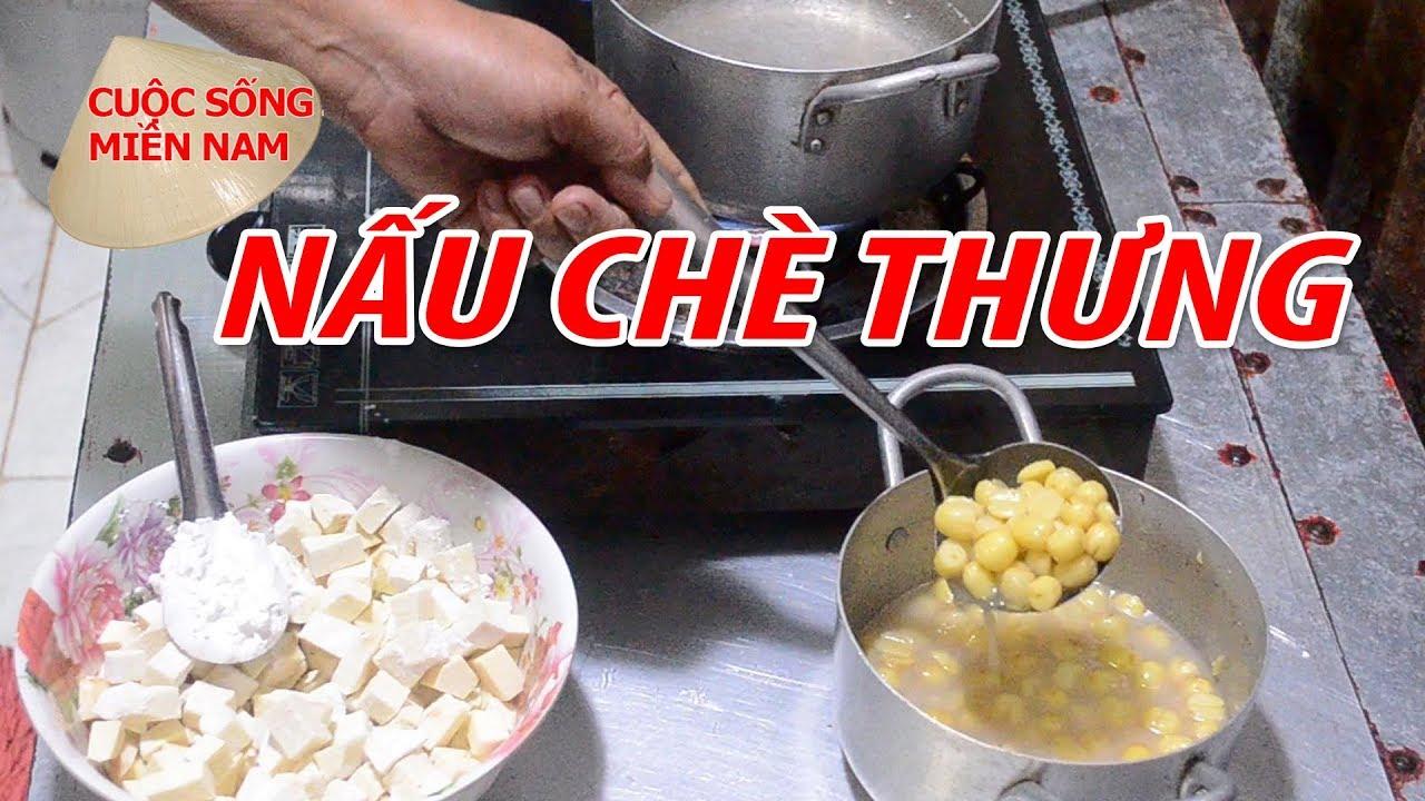 CÁCH  NẤU CHÈ THƯNG- MÓN NGON MIỀN TÂY | Nam Việt
