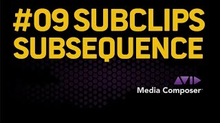 AVID Tutorial 09 (english) - How to use Subclips and Subsequence and Matchframe - Media Composer