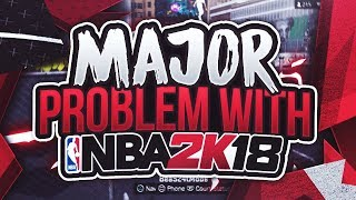 NBA 2K18 MAJOR PROBLEM THAT NEEDS FIXED!!