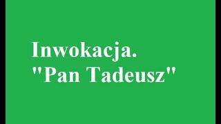 "Inwokacja ""Pan Tadeusz"" Adam Mickiewicz."