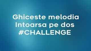 Ghiceste melodia intoarsa pe dos  -  Challenge #1
