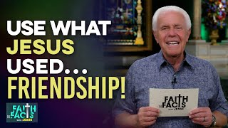 Faith the Facts: Use What Jesus Used…Friendship!   Jesse Duplantis