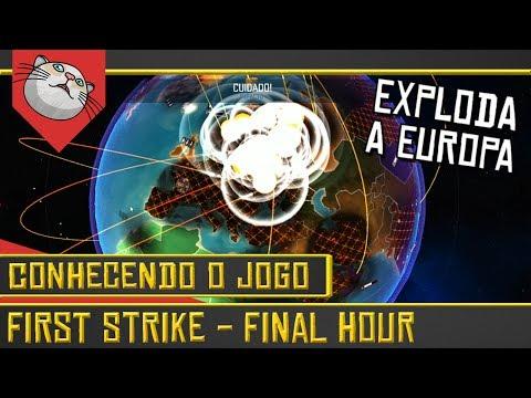 Como explodir o mundo com Bombas Atômicas - First Strike Final Hour [Gameplay Português PT-BR]