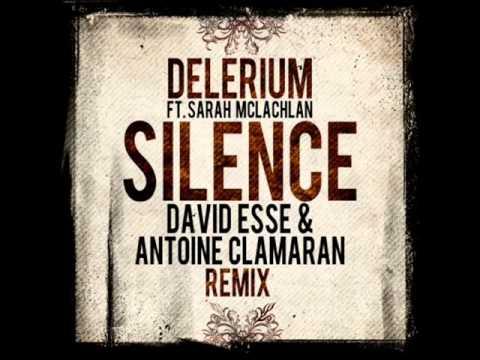 Delerium feat Sarah McLachlan  Silence David Esse & Antoine Clamaran Remix