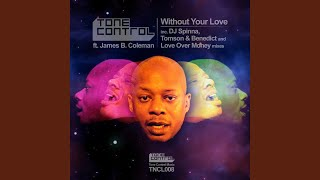 Without Your Love (DJ Spinna Galactic Soul Vocal Mix) (feat. James B. Coleman)