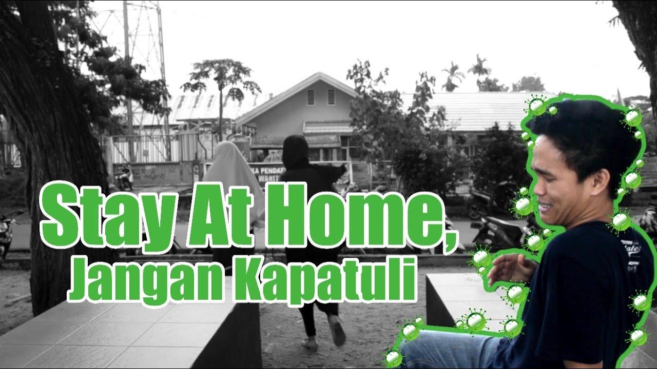 Stay At Home, Jangan Kapatuli #DirumahAjah - Iklan Layanan Masyarakat