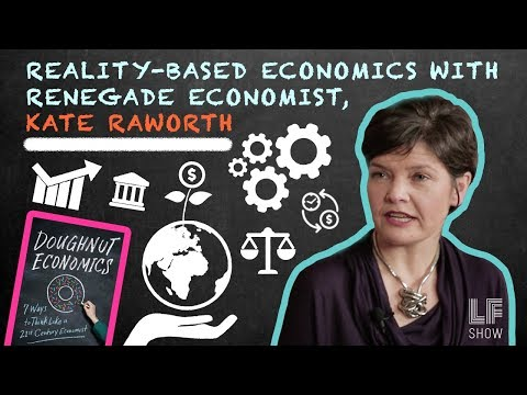 Reality-based Economics with Renegade Economist, Kate Raworth
