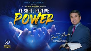 Night 1 - Ye Shall Receive Power  l  Power to Witness with James Amado