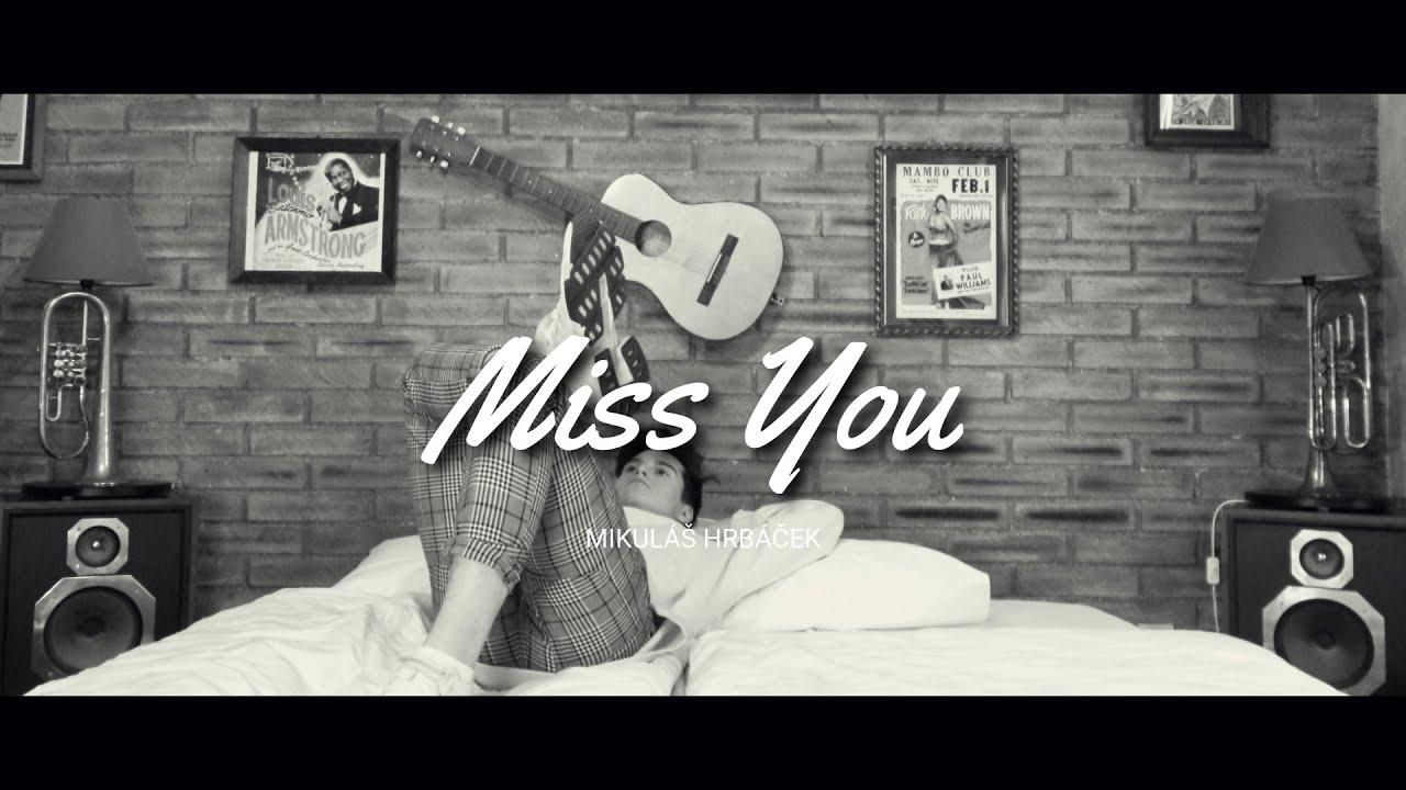 Mikuláš Hrbáček - Miss You (Official Music Video)