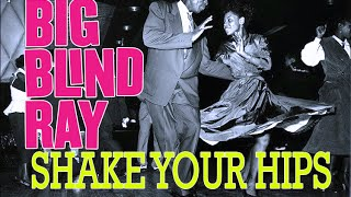 Shake your hips (Slim Harpo) performed by Big Blind Ray