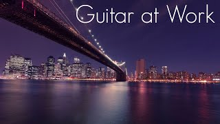 Guitar at Work | Smooth Jazz G…