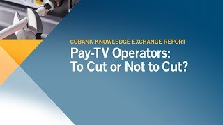 Pay-TV Operators: To Cut or Not to Cut?