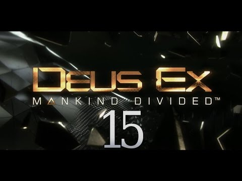 Cry Plays: Deus Ex: Mankind Divided [P15]