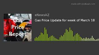 Gas Price Update for week of March 18
