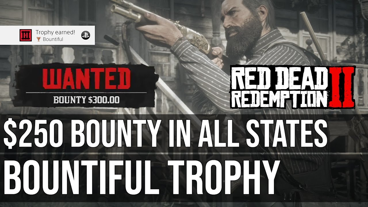 Download Bountiful Trophy (Survive 3 Days Holding a Bounty of $250 in All States) - Red Dead Redemption 2
