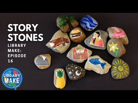 LIBRARY MAKE:  Story Stones (Early Literacy DIY)