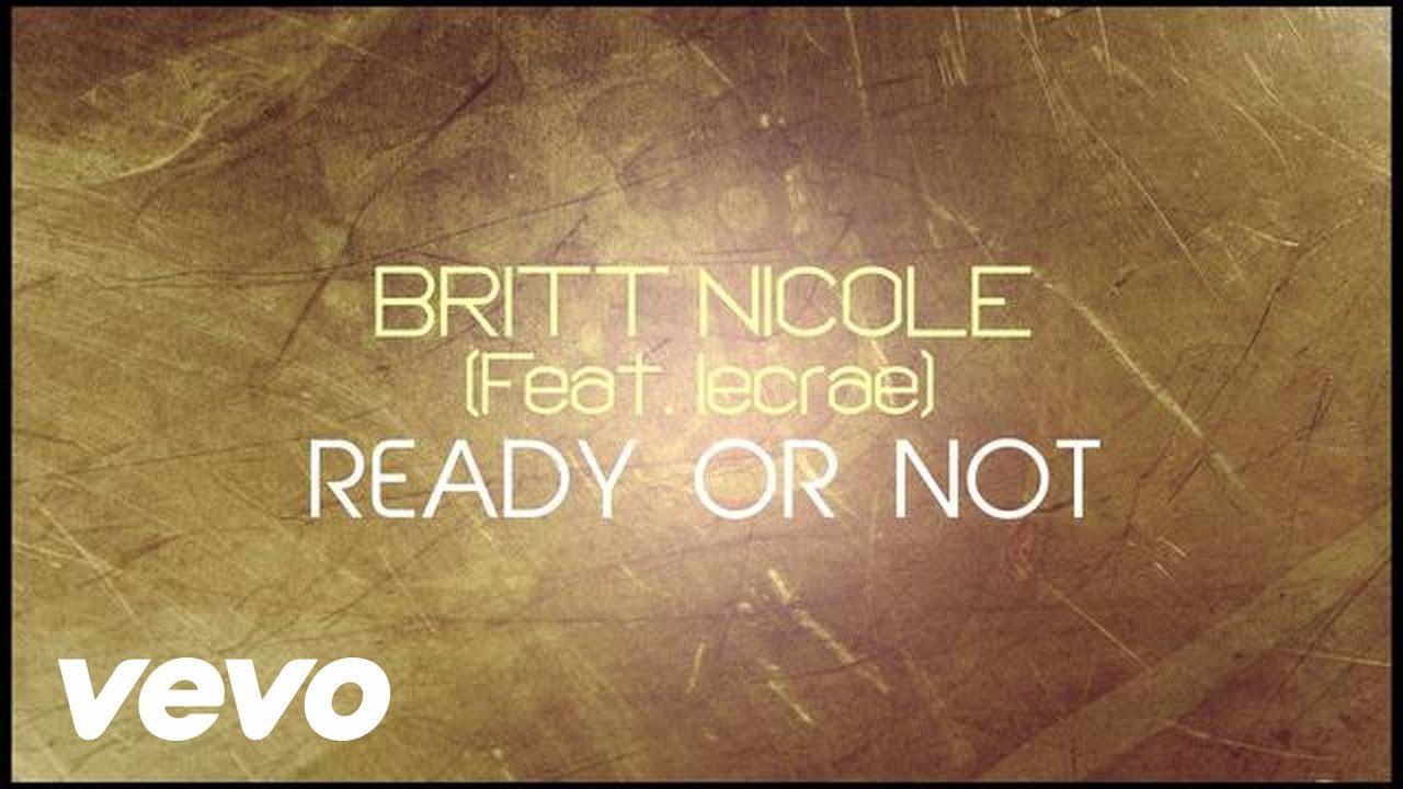 britt-nicole-ready-or-not-lyrics-ft-lecrae-brittnicolevevo