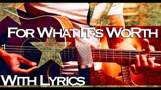 For What It's ((Worth)) ~ A Cover  By Saith ~ with lyrics