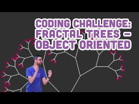 Coding Challenge #15: Fractal Trees - Object Oriented