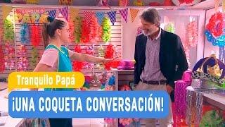 Tranquilo Papá - ¡Una coqueta conversación! / Capítulo 6