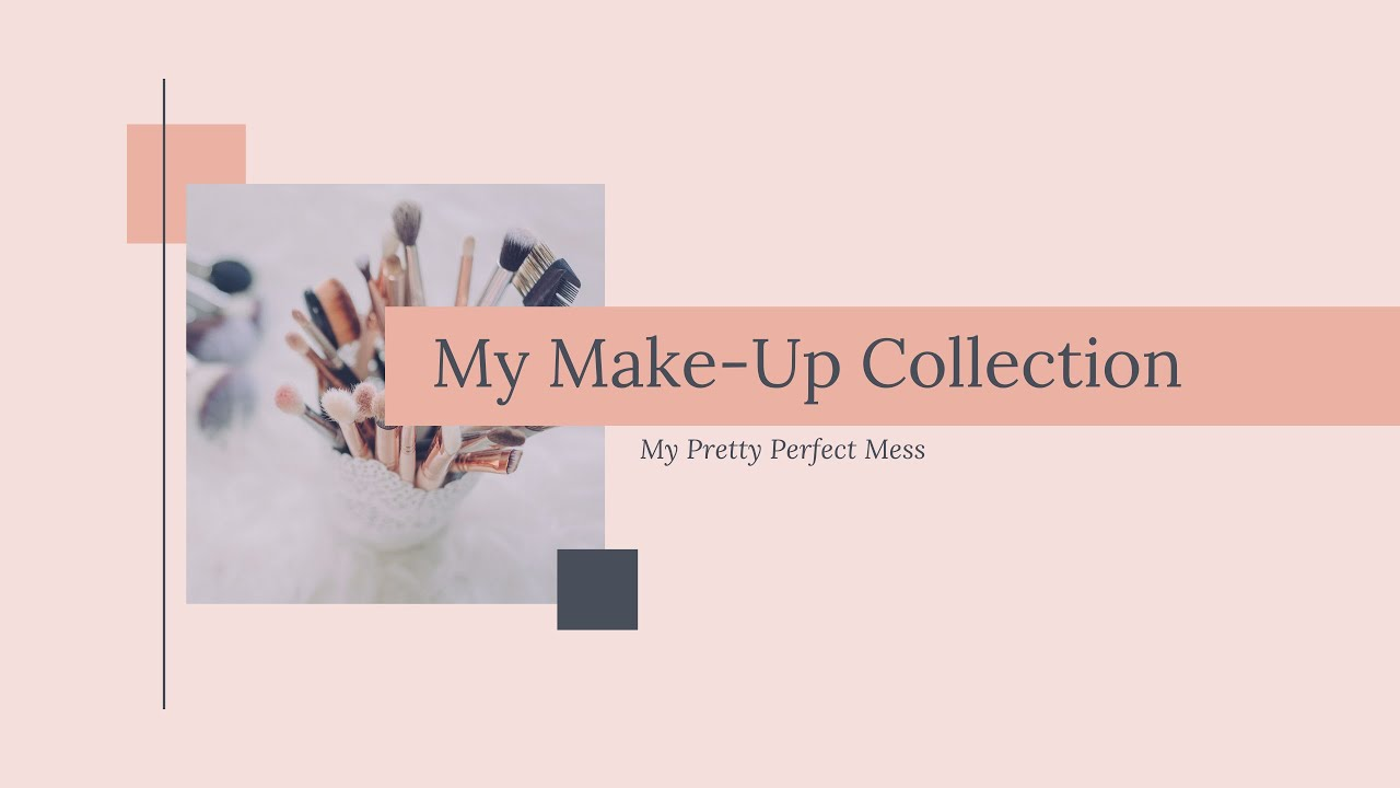 My Make-Up Collection