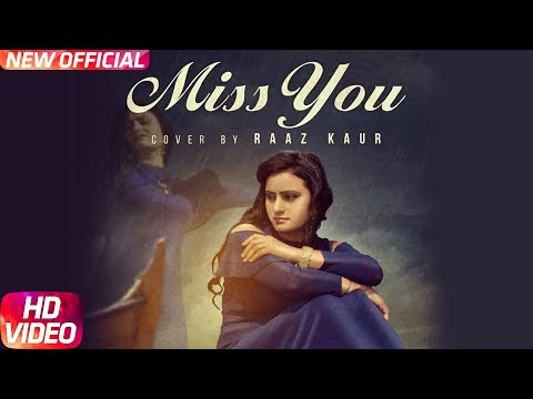 Miss You (Cover Song) | Raaz Kaur | Latest Cover Song 2018 | Speed Records