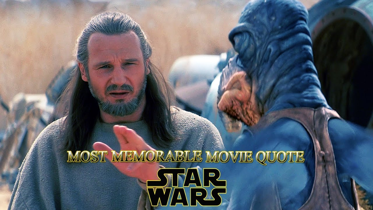 Credits Will Do Fine Watto And Qui Gon Jinn Most Memorable Quotes From Star Wars