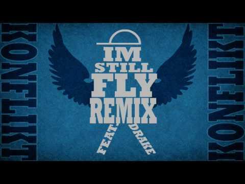 I'm Still Fly REMIX Feat. DRAKE - Konflikt