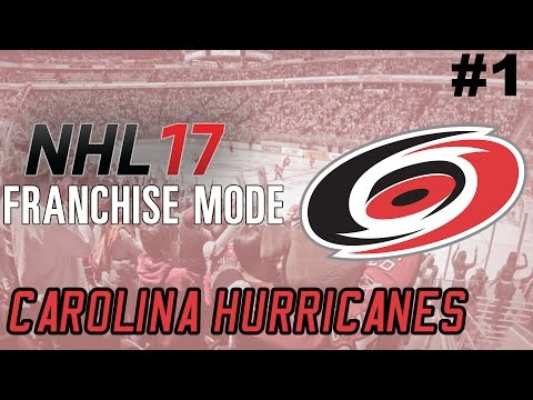 "NHL 17 Franchise Mode - Carolina Hurricanes ep. 1 - ""WE ARE BROKE!"""