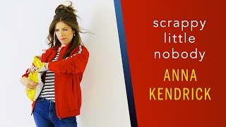 Anna Kendrick is a Scrappy Little Nobody