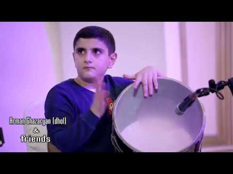 Arman Ghazaryan Dhol \u0026 Friends 20 11 2017 Morena