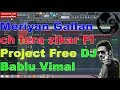 Meriyan Gallan Ch Tera Zikar Fl Project Free Dj Bablu Vimal video